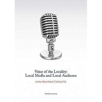 Voice of the Locality - Local Media and Local Audience by Lenka Waschk