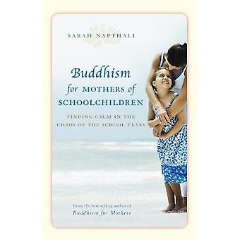 Buddhism for Mothers of School Children - Finding Calm in the Chaos of