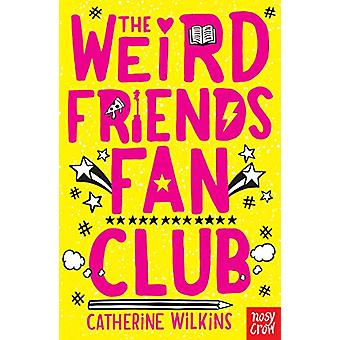 The Weird Friends Fan Club di Catherine Wilkins - 978178005364 Libro