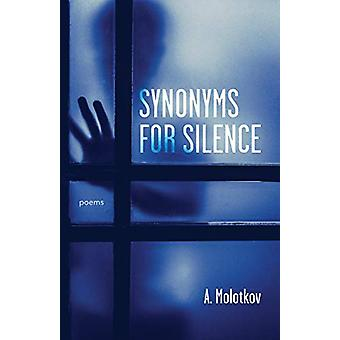 Synonyms for Silence by Anatoly Molotkov - 9781946724144 Book