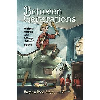 Between Generations by Smith & Victoria Ford