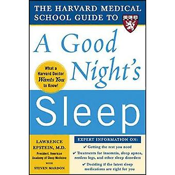 De Harvard Medical School Guide to a Good Nights Sleep van Lawrence Epstein & Steven Mardon