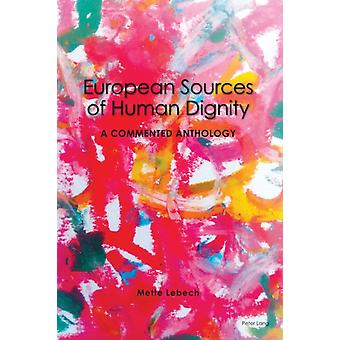 European Sources of Human Dignity by Lebech & Mette