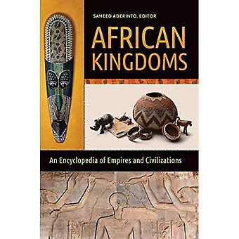 African Kingdoms: An Encyclopedia of Empires and� Civilizations