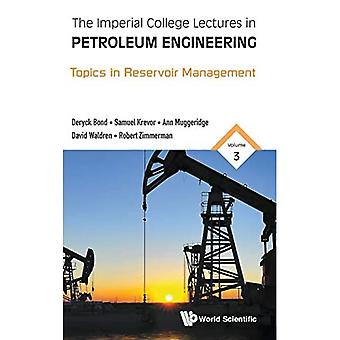 Imperial College Lectures In Petroleum Engineering, The - Volume 3: Topics In� Reservoir Management