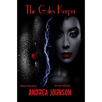 The Gates Keeper by Andrea Johnson - 9780578593920 Book