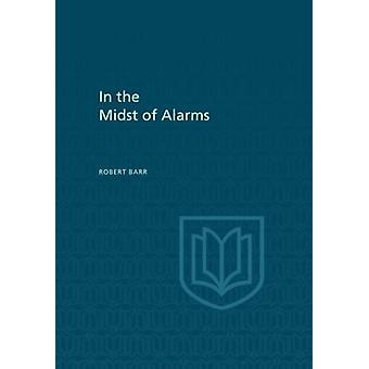 In the Midst of Alarms by Robert Barr - 9781442651678 Book