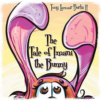 The Tale of Imani the Bunny by Tony Lamair Burks II - 9781626464605 B