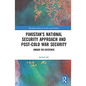 Pakistans National Security Approach and PostCold War Security by Arshad Ali