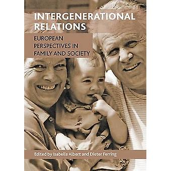Intergenerational Relations European Perspectives in Family and Society