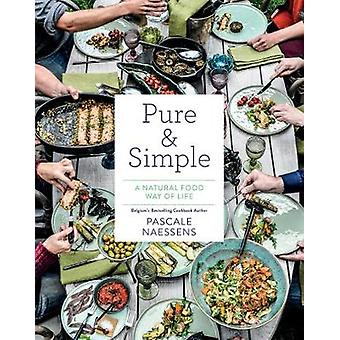 Pure  Simple A Natural Food Way of Life