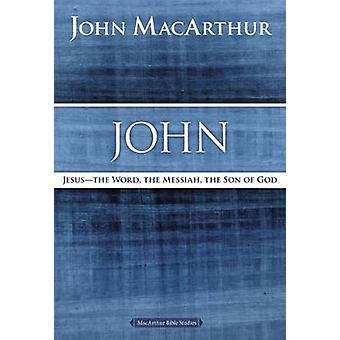 John Jesus Ordet Messias Guds Søn af John F MacArthur