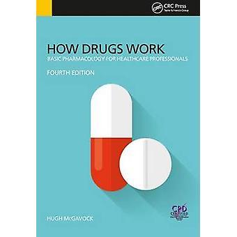 Comment fonctionnent les médicaments Pharmacologie de base pour les professionnels de la santé Quatrième édition