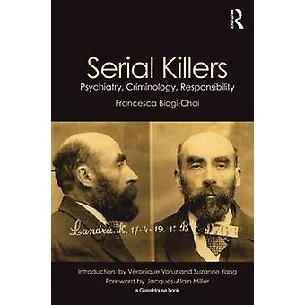 Serial Killers Psychiatry Criminology and Responsibility by BiagiChai & Francesca