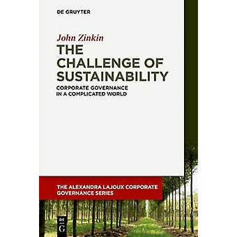 The Challenge of Sustainability Corporate Governance in a Complicated World by Zinkin & John