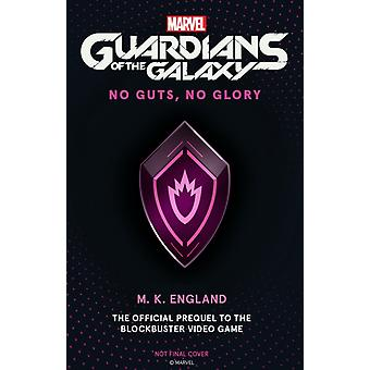 Marvels Guardians of the Galaxy No Guts No Glory by M.K. England