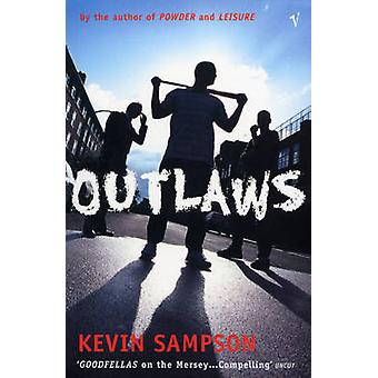 Outlaws by Kevin Sampson - 9780099422235 Book