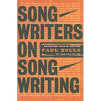 Songwriters on Songwriting (Revised and Expanded) by Paul Zollo - 978