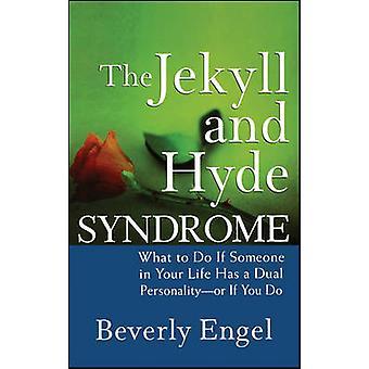 Das Jekyll und Hyde-Syndrom - was tun, wenn jemand in Ihrem Leben hat