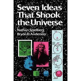 Siete Ideas que sacudieron el universo por Nathan Spielberg - Bryon D. un