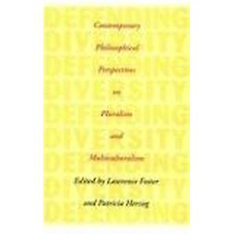 Defending Diversity - Contemporary Philosophical Perspectives on Plura