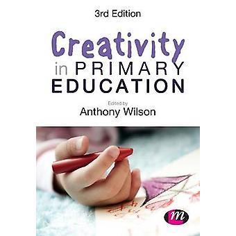 Kreativität in der Grundschule (3. überarbeitete Auflage) von Anthony Wils