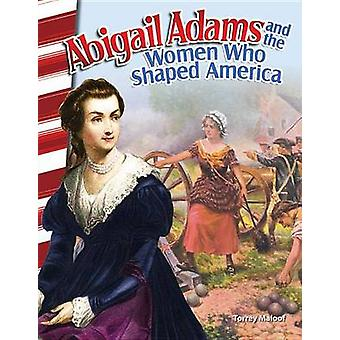 Abigail Adams and the Women Who Shaped America (America's Early Years
