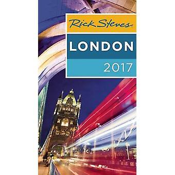 Rick Steves London 2017 - 2017 Edition by Rick Steves - 9781631214455