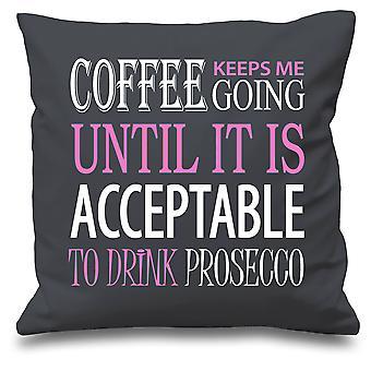 Graue Kissen Abdeckung Kaffee hält mich gehen bis Prosecco 16