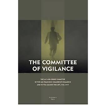 The Committee of Vigilance - The Law and Order Committee of the San Fr