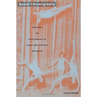 Sosiaalinen koreografia - ideologia kuin suorituskyky tanssi ja arjen Mo