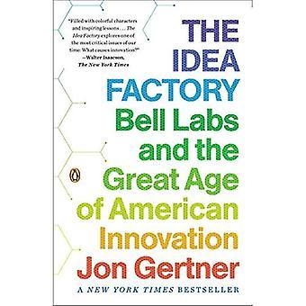 Fabryka idei: Bell Labs i wieku amerykański innowacji