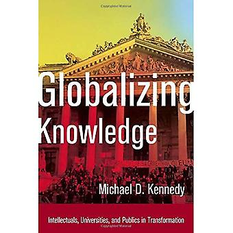 Globalizing Knowledge: Intellectuals, Universities, and Publics in Transformation