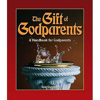 The Gift of Godparents: For Those Chosen with Love and Trust to Be Godparents (Sacramental Preparation)