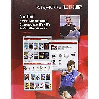 Netflix: Come Reed Hastings ha cambiato il modo guardiamo film & TV (maghi della tecnologia)