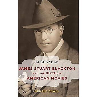 Buccaneer: James Stuart Blackton e o nascimento dos filmes americanos (cinema e história)