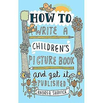 Comment écrire un livre pour enfants photo et obtenez-le publié, 2e édition