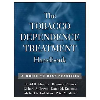 Manuel de traitement dépendance à l'égard du tabac: A Guide to Best Practices (manuels de traitement pour les praticiens)