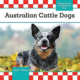 Australian Cattle Dogs (Dogs Checkerboard Animal Library)