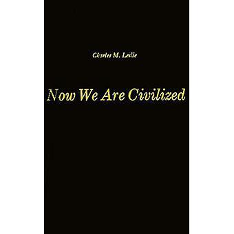 Ahora estamos civilizados un estudio de la cosmovisión de los indios zapotecos de Mitla Oaxaca por Leslie y Charles M.