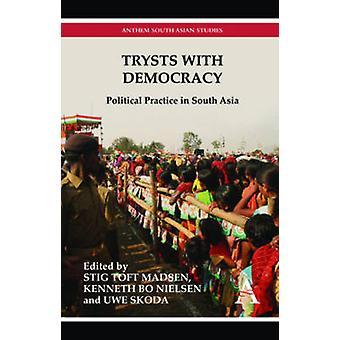 Trysts مع الممارسة الديمقراطية السياسية في جنوب آسيا مادسن & ستيغ ت.