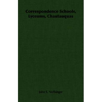 Correspondence Schools Lyceums Chautauquas by Noffsinger & John S.