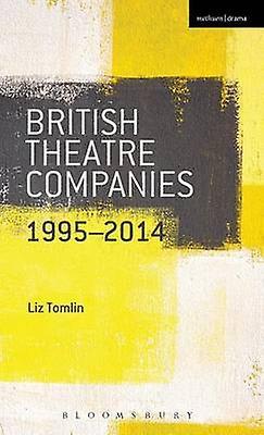 British Theatre Companies 19952014 by Tomlin & Liz