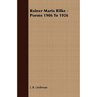 Rainer Maria Rilke  Poems 1906 To 1926 by Leishman & J. B.