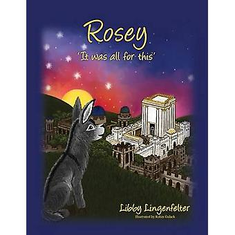 Rosey It Was All for This by Lingenfelter & Libby