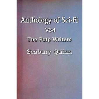 Anthology of SciFi V34 the Pulp Writers  Seabury Quinn by Quinn & Seabury