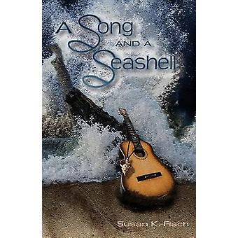 A Song and a Seashell by Flach & Susan K.