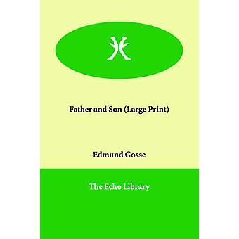 Vater und Sohn von & Edmund Gosse