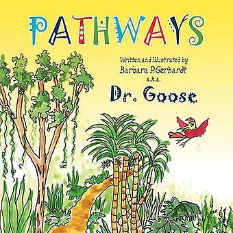 Pathways by . Gerhardt & Barbara P.
