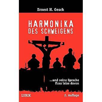 Harmonika des Schweigens by Gesch & Ernest H.